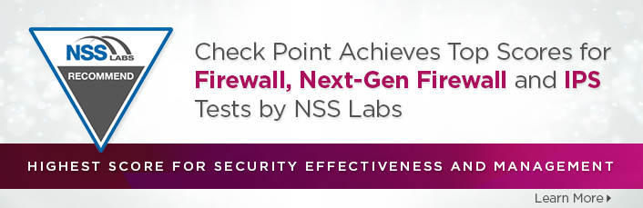 Check Point Achieves Top Scores for Firewall, Next-Gen Firewall and IPS Tests by NSS Labs