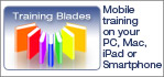 Mobile Training Blades - training on your PC or smartphone