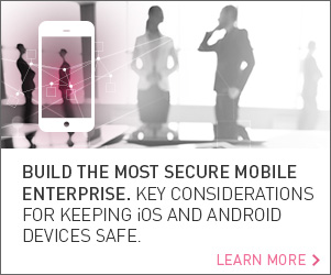 Build The Most Secure Mobile Enterprise. Key Considerations for keeping iOS and Android Devices Safe.