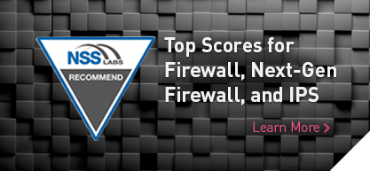 NSS Labs Recommend: Top Scores For Firewall, Next-Gen Firewall, and IPS (Learn More)
