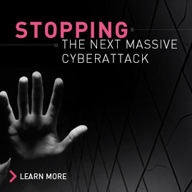 Stopping the next massive cyberattack - LEARN MORE