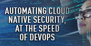 Automating Cloud Native Security, at the Speed of DevOps