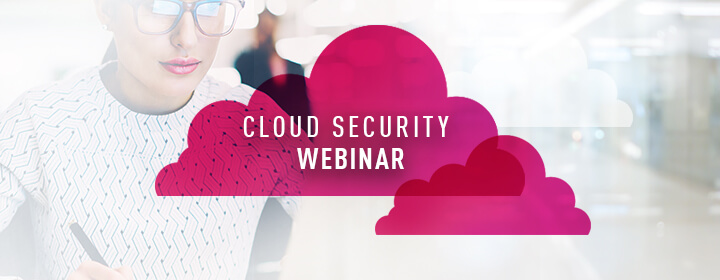 Cloud Security webinar on Oct. 17: Cloud trends, insights and forecasts for 2020