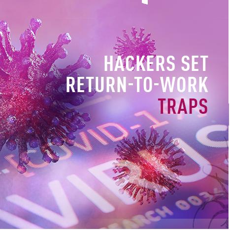 Hackers Set Return-to-Work Traps