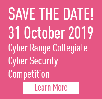 Cyber Range Cyber Security Competition Save the date - Oct 31 2019