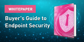 Endpoint Protection Buyer's Guide​