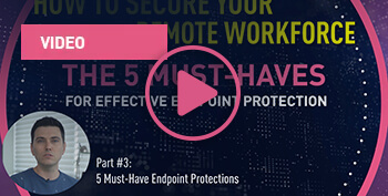 5 Must-have Protections for Endpoint Security