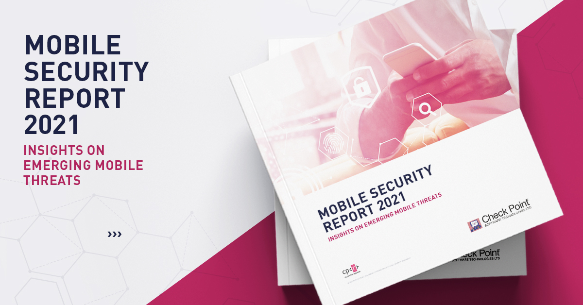 Mobile Cyber Security Report 2021