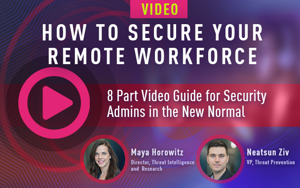 How to Secure your Remote Workforce - 8 Part Video series