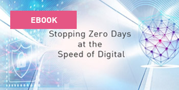 eBook: Stopping Zero Days at the Speed of Digital