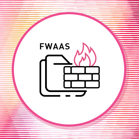 Firewall as a Service (FWaaS)